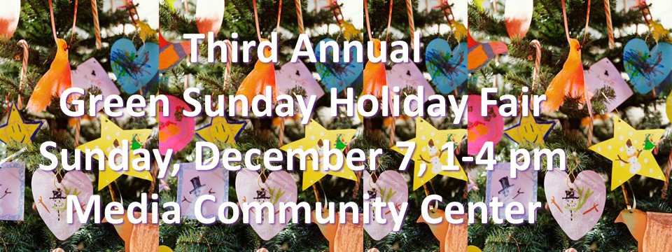 Our Third Annual Green Sunday, December 7,  1-4pm
