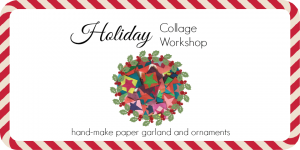 Holiday Collage Workshop @ Media Arts Center & Gallery | Media | Pennsylvania | United States
